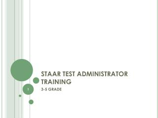STAAR TEST ADMINISTRATOR TRAINING