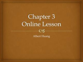 Chapter 3 Online Lesson