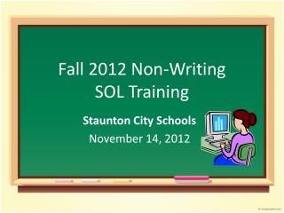 Fall 2012  Non- Writing SOL Training