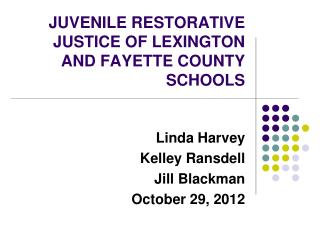 JUVENILE RESTORATIVE  JUSTICE OF LEXINGTON AND FAYETTE COUNTY SCHOOLS