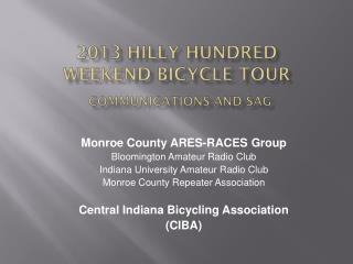 2013 Hilly  Hundred Weekend Bicycle Tour Communications and SAG