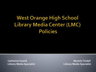 West Orange High School  Library Media Center (LMC)  Policies