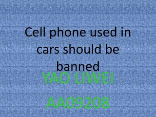 Cell phone  used  in cars should be banned