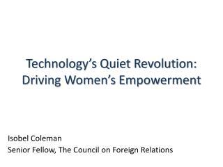 Technology's Quiet Revolution: Driving Women's Empowerment