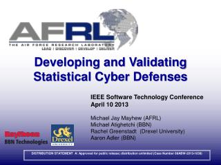 Developing and Validating  Statistical Cyber  Defenses