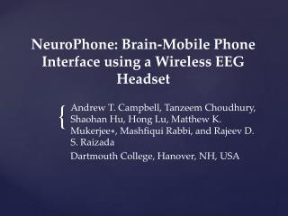NeuroPhone : Brain-Mobile Phone Interface using a Wireless EEG Headset
