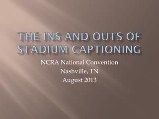 The Ins and Outs of Stadium Captioning