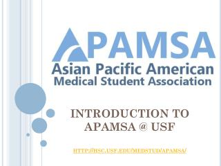 INTRODUCTION TO  APAMSA @ USF http://hsc.usf.edu/medstud/apamsa/