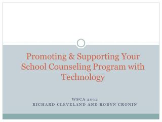 Promoting & Supporting Your School Counseling Program with Technology
