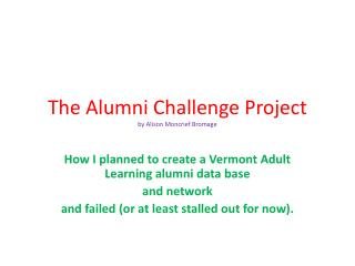 The Alumni Challenge Project by Alison  Moncrief Bromage