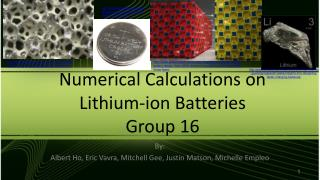 Numerical Calculations on Lithium-ion  Batteries Group 16
