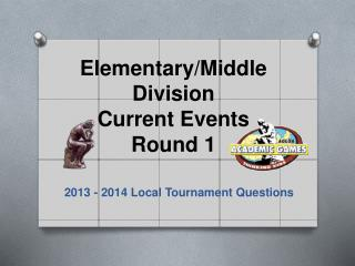 Elementary/Middle Division Current Events Round 1