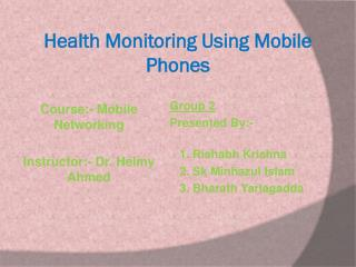 Health  Monitoring Using Mobile Phones