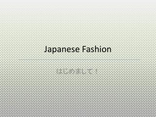 Japanese Fashion
