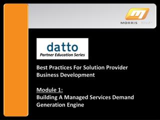 Best Practices For Solution Provider Business Development Module 1: Building A Managed Services Demand Generation Engin