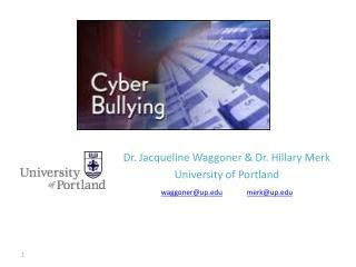 Dr. Jacqueline Waggoner & Dr. Hillary Merk University of Portland waggoner@up.edu merk@up.edu