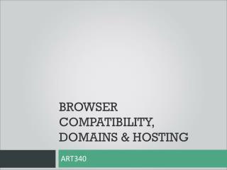 Browser compatibility, DOMAINS & hosting