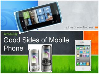 introducing Good Sides of Mobile  Phone