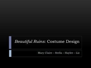 Beautiful Ruins : Costume Design