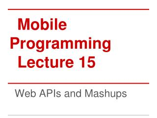 Mobile Programming Lecture 15