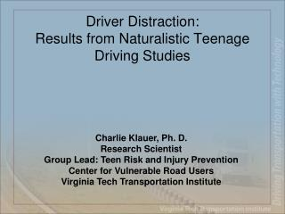 Driver Distraction: Results from Naturalistic Teenage Driving Studies
