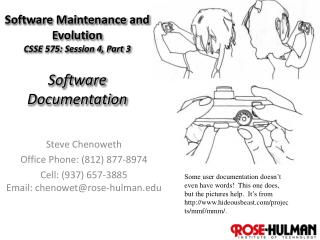 Software Maintenance and Evolution CSSE 575: Session 4, Part  3 Software Documentation