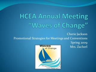 "HCEA Annual Meeting ""Waves of Change"""