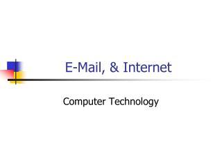 E-Mail , & Internet