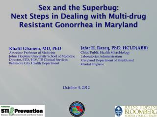 Sex and the Superbug: Next Steps in Dealing with Multi-drug Resistant Gonorrhea  in Maryland