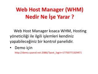 Web Host Manager (WHM) Nedir Ne ??e Yarar ?