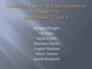 Tourism, Sports & Entertainment Chapter 16 November 5, 2013
