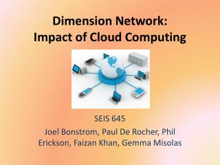 Dimension Network: Impact of Cloud Computing
