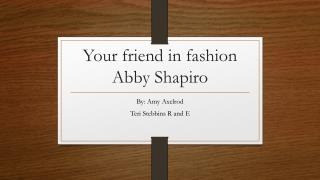 Your friend in fashion Abby Shapiro