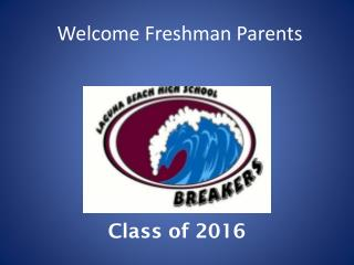 Welcome Freshman Parents