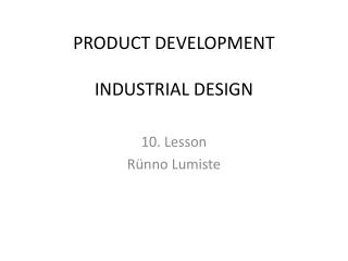 PRODUCT DEVELOPMENT INDUSTRIAL DESIGN