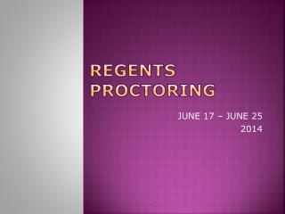 REGENTS PROCTORING