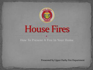 House Fires