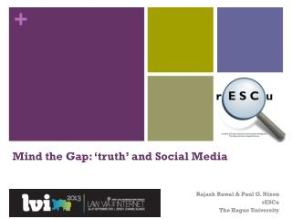 Mind the Gap: 'truth' and Social Media