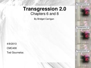 Transgression 2.0  Chapters 6 and 8