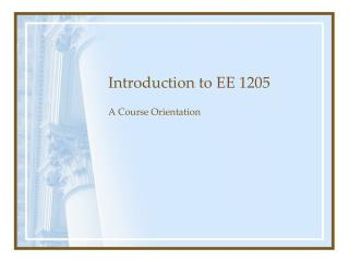 Introduction to EE 1205