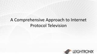 A Comprehensive Approach to Internet Protocol Television