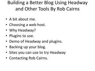 Building a Better Blog Using Headway and Other Tools By Rob Cairns