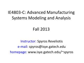 IE4803-C: Advanced Manufacturing Systems Modeling and Analysis Fall 2013