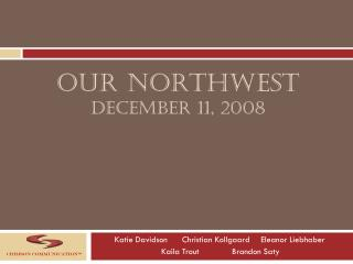 Our Northwest December 11, 2008