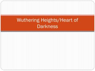 Wuthering Heights/Heart of Darkness