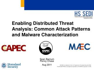 Enabling Distributed Threat Analysis: Common Attack Patterns and Malware Characterization