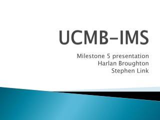UCMB-IMS