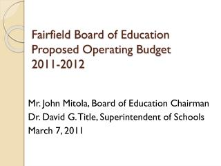Fairfield Board of Education Proposed Operating Budget 2011-2012
