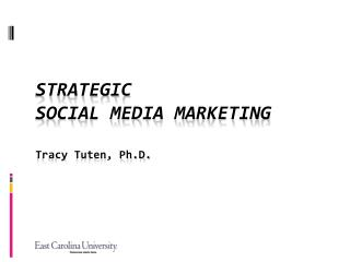 Strategic  Social Media Marketing Tracy Tuten, Ph.D.