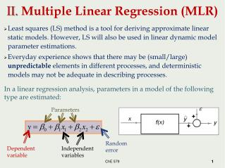 In a linear regression analysis, parameters in a model of the following type are estimated: